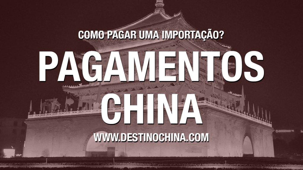 Como pagar uma importação na China Pagamento de valores da importação na China