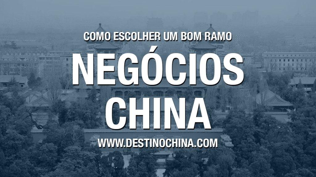 Como escolher um bom ramo Escolher ramo promissor para importação da China