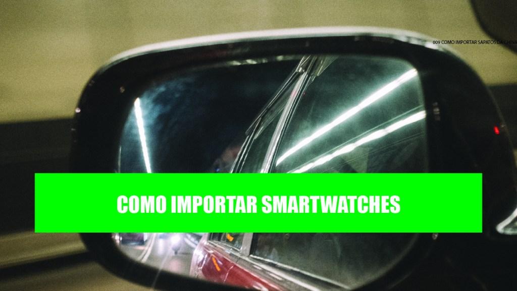 Qual o melhor smartwatch da china Importação de smartwatch na China