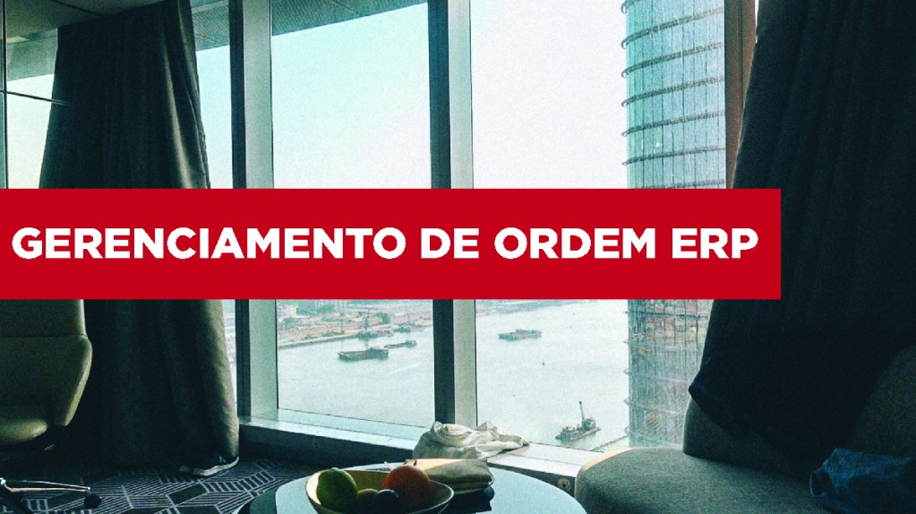 Gerenciamento de ordem ERP Gerenciamento de ordem ERP