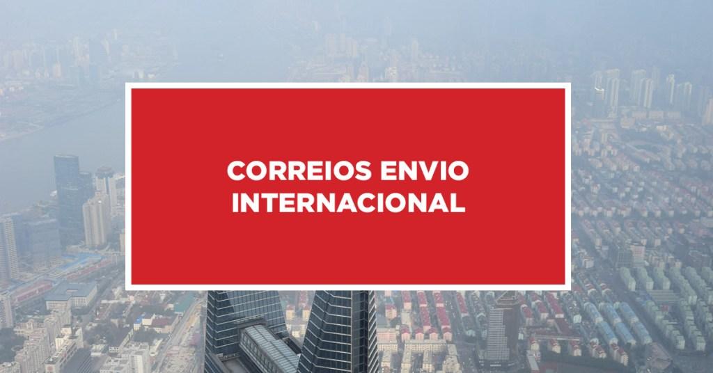 Correios Envio Internacional Procedimento de correios para envio internacional na China