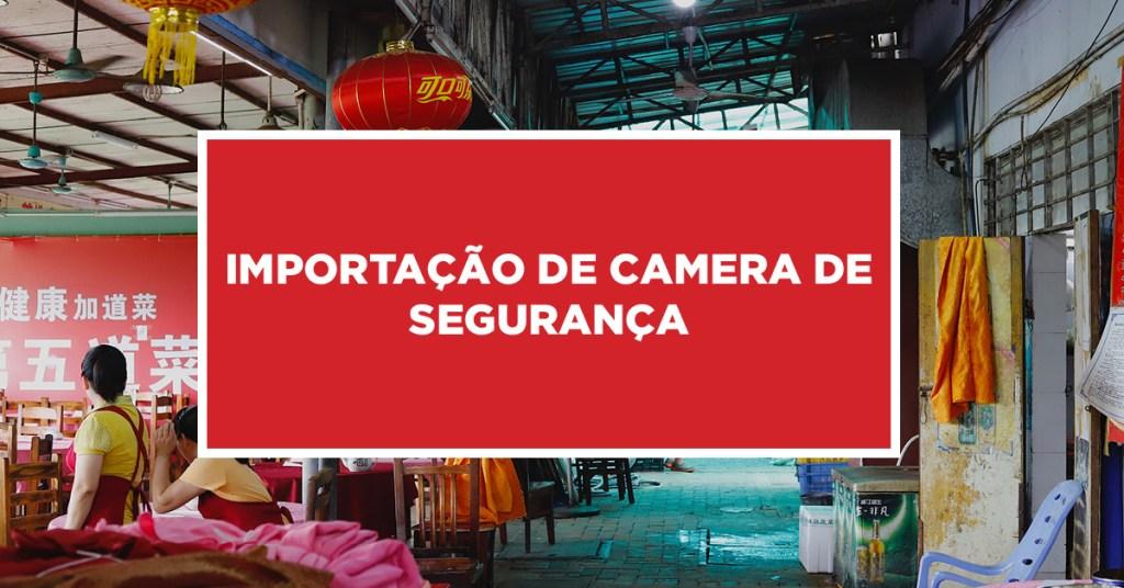 Importação de Camera de segurança Câmeras usadas para segurança importadas da China