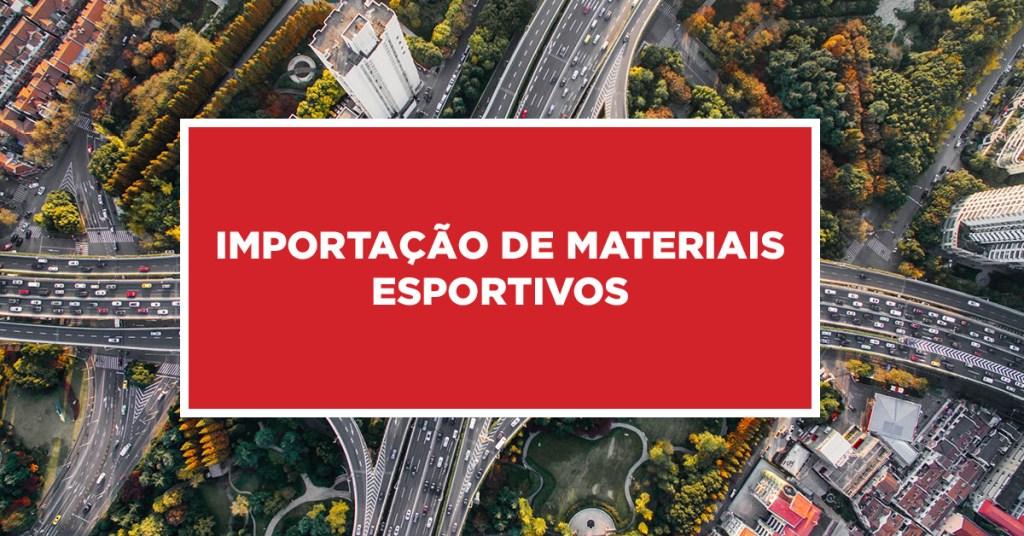 Importação de materiais esportivos Funcionamento da importação de acessórios esportivos da China