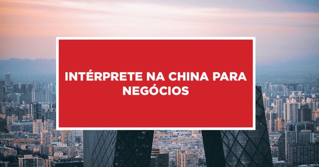 Intérprete na China para Negócios Assessoria de intérprete na China para negócios
