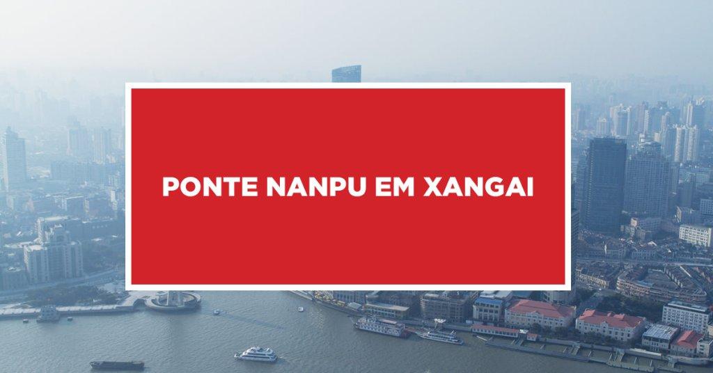 Ponte Nanpu em Xangai Vislumbre de Ponte Nanpu em Xangai