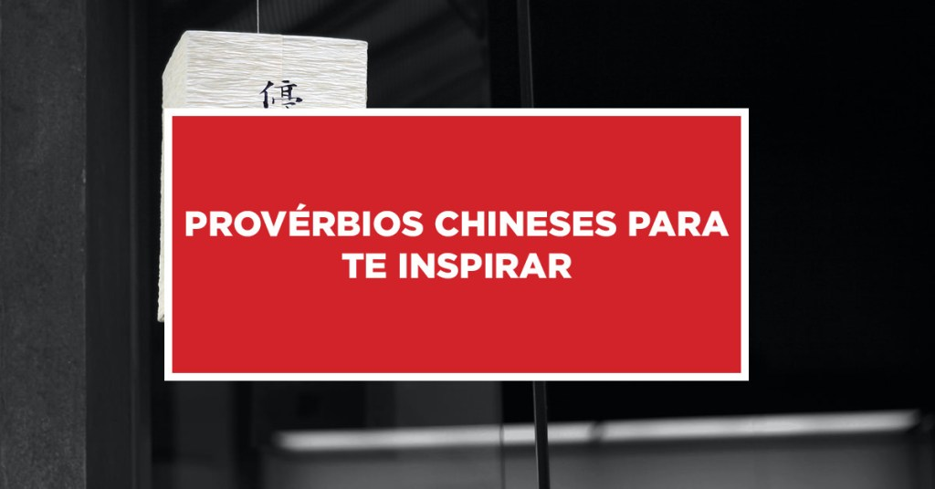 Provérbios Chineses Para Te Inspirar Inspiração vinda dos provérbios da China