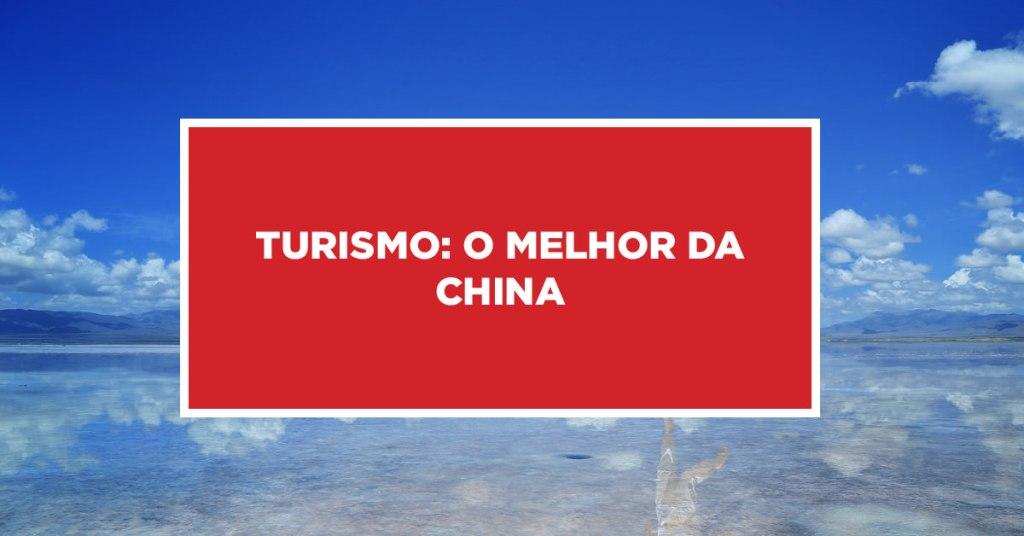 Turismo: O melhor da China O melhor turismo na china