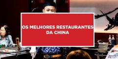 Os melhores restaurantes da China Conhecendo os melhores restaurantes da China