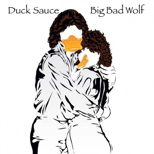 Duck Sauce - Big Bag Wolf