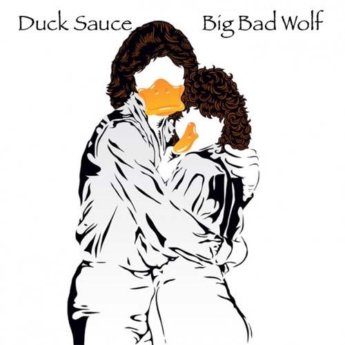 Duck Sauce - Big Bag Wolf