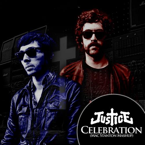 Justice - Celebration (Mac Stanton Mash-up)