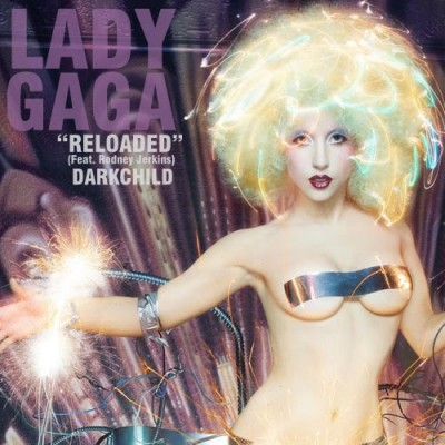 Lady Gaga - Reloaded feat. Darkchild