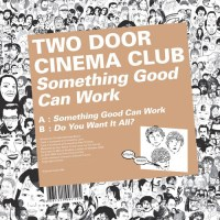 Something-Good-Can-Work-by-Two-Door-Cinema-Club
