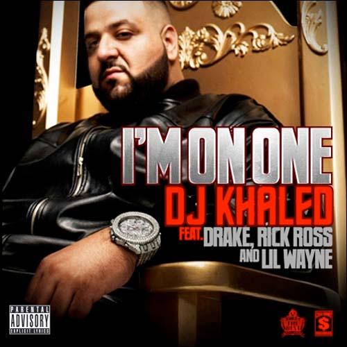 DJ Khaled - I'm On One feat. Lil' Wayne, Drake & Rick Ross