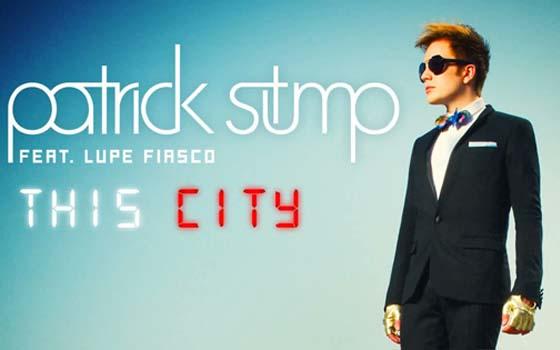Patrick Stump - This City feat. Lupe Fiasco