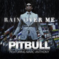Pitbull Rain Over Me feat. Marc Anthony