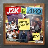 """J2K & Ayo """"#NowPlaying2"""""""