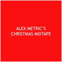 Alex Metric Christmas Mixtape