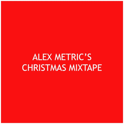 Alex Metric Christmas Mixtape