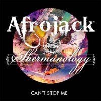 Afrojack & Shermanology Can't Stop Me