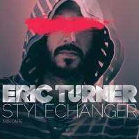 Eric Turner Style Changer Mixtape
