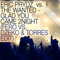 Eric Prydz The Wanted Glad You Came 2Night