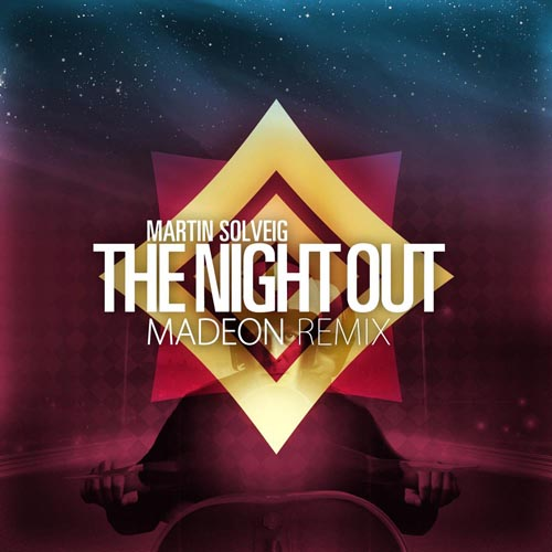 Martin Solveig The Night Out Madeon Remix