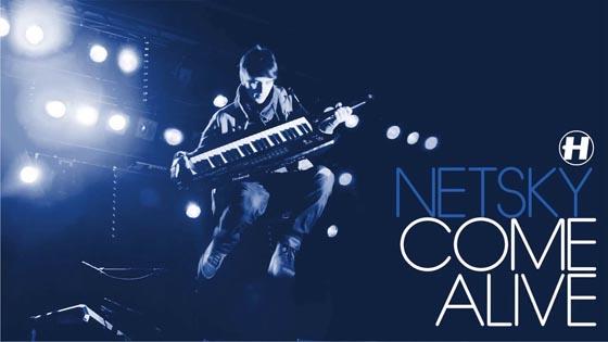 Netsky Come Alive