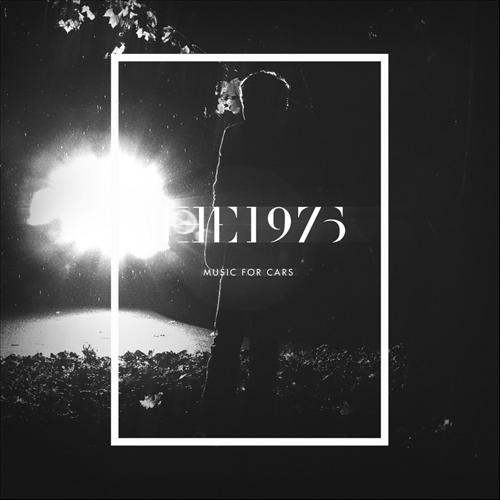 The 1975 Music For Cars EP