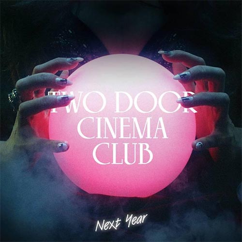 Two Door Cinema Club Next Year Pyramid Remix
