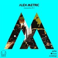 Alex Metric Ammunition EP Part 3