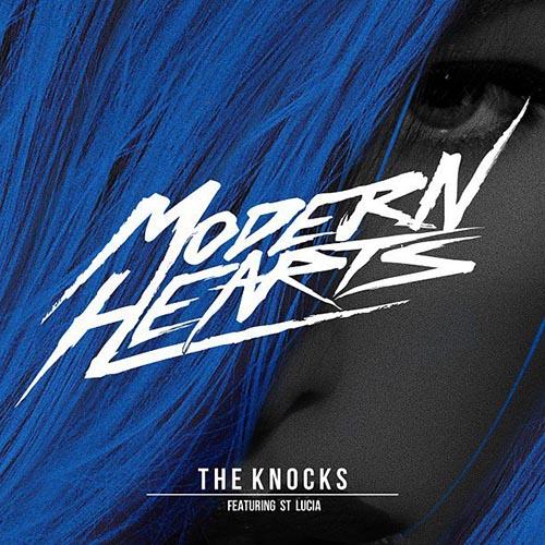 The Knocks Modern Hearts