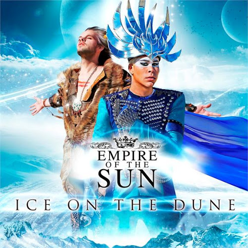 Empire Of The Sun Ice On The Dune Album Stream