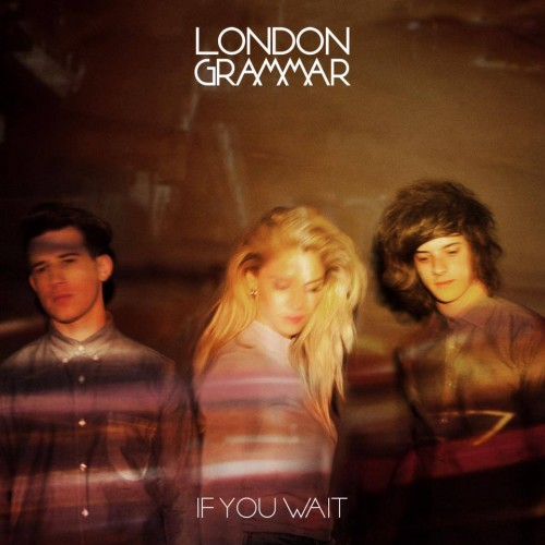 London Grammar If You Wait Tracklist