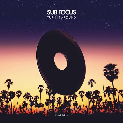 Sub Focus Turn It Around Kele