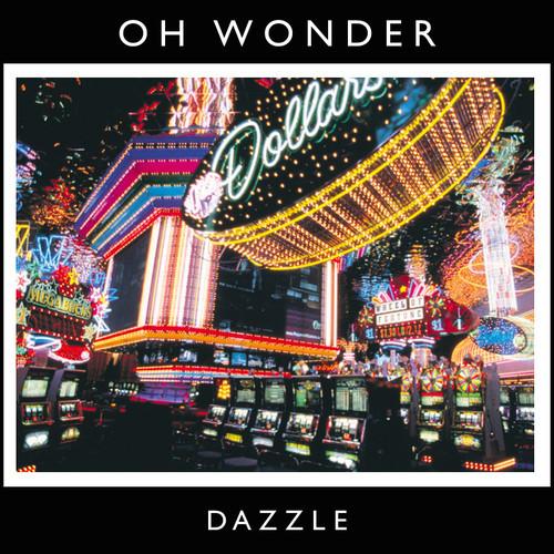 Oh Wonder Dazzle