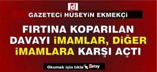 Ο δημοσιογράφος Hüseyin Ekmekçi έγραψε ότι θρησκευτικοί αξιωματούχοι κατέθεσαν την υπόθεση εναντίον του άλλου