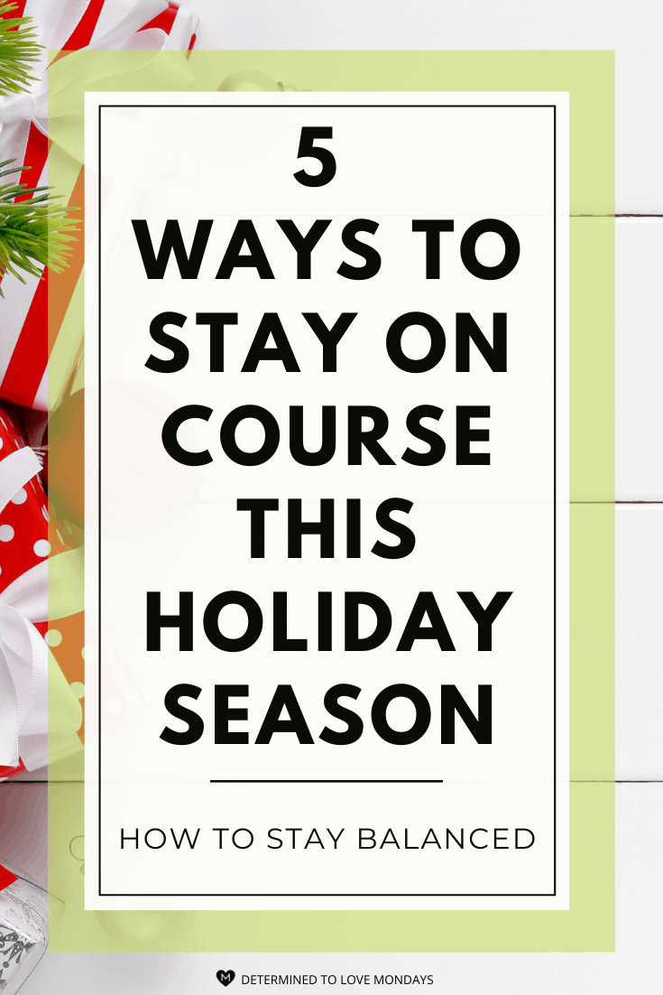 5 Ways to Stay On Course this Holiday Season