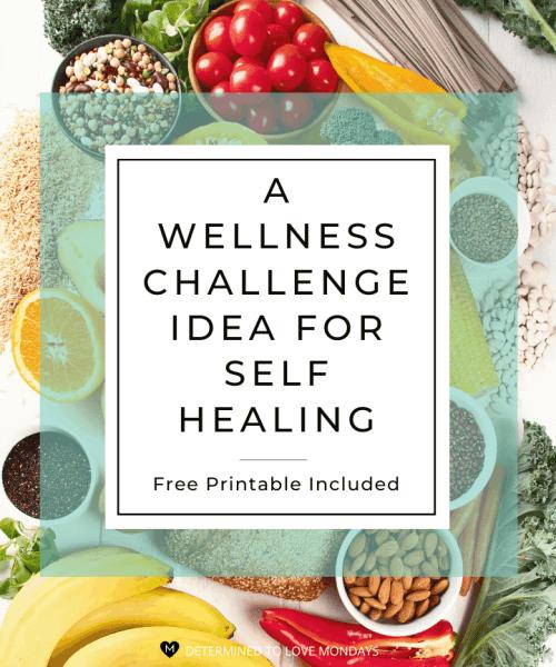 A Wellness Challenge Idea for Self Healing