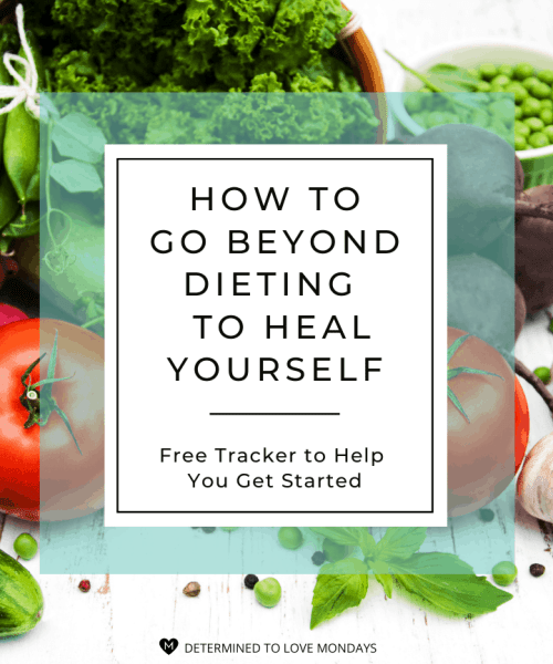 How to go beyond dieting to heal yourself