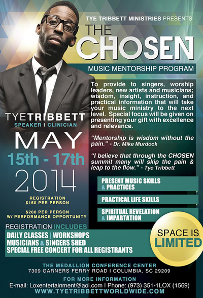 Tye Tribbett Ministries presents THE CHOSEN Music Mentorship Program May 15th-17th, 2014