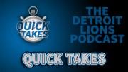 Detroit Lions Podcast Quick Takes