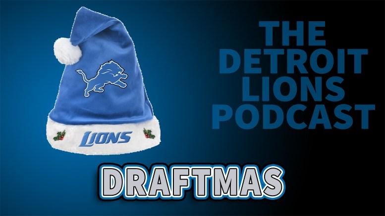 Detroit Lions Podcast - Draftmas