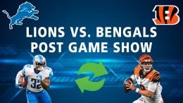 Detroit Lions Podcast Cincinnati Bengals Post Game