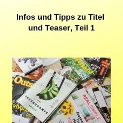 Infos und Tipps zu Titel und Teaser, Teil 1