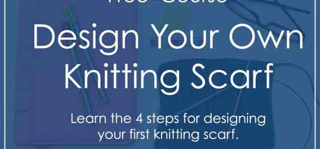 Design Your Own Knitting Scarf!