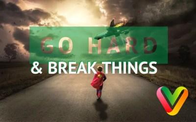 Ga hard en breek dingen