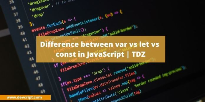 Difference between var vs let vs const in JavaScript   TDZ