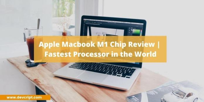 Apple Macbook M1 Chip Review   Fastest Processor in the World