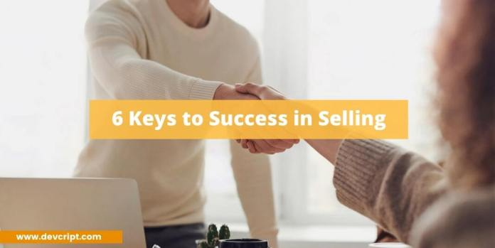 6 Keys to Success in Selling